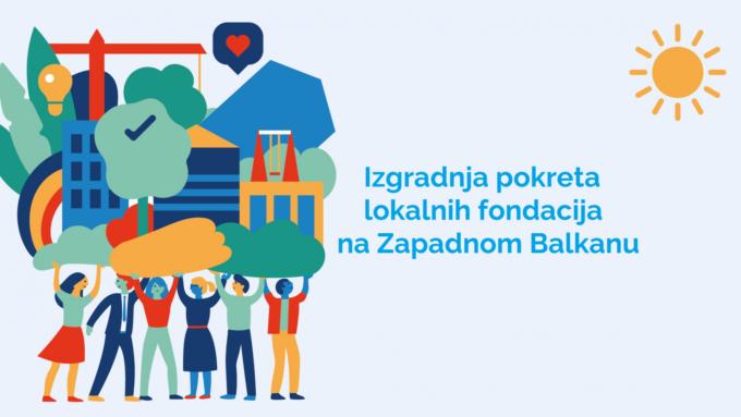 Izgradnja pokreta lokalnih fondacija na Zapadnom Balkanu: Trag fondacija pretvara izazove u šanse